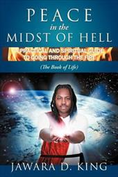 Peace in the Midst of Hell: A Practical and Spiritual Guide to Going Through the Fire (the Book of Life) 19076963