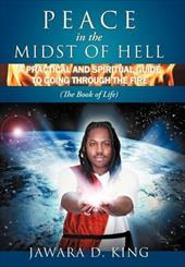 Peace in the Midst of Hell: A Practical and Spiritual Guide to Going Through the Fire (the Book of Life) 19076964