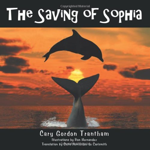 The Saving of Sophia: El Rescate de Sofia 9781477207994
