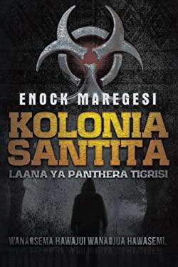 Kolonia Santita: Laana YA Panthera Tigrisi 9781477222959