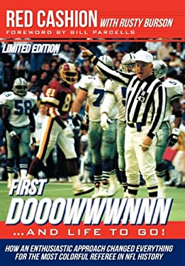 First Dooowwwnnn...and Life to Go!: How an Enthusiastic Approach Changed Everything for the Most Colorful Referee in NFL History 9781477225639