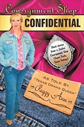 Consignment Shop Confidential: Short Stories from a Ladies Consignment Shop
