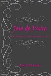 Joie De Vivre: The Formula to Enjoyment of Life 20444235