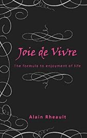 Joie De Vivre: The Formula to Enjoyment of Life 20442408