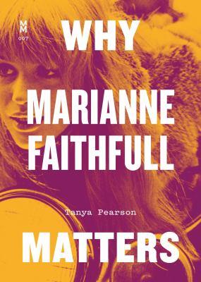 Why Marianne Faithfull Matters (Music Matters)