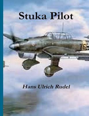 Stuka Pilot 9781477428658