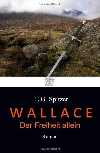 Wallace - Der Freiheit Allein