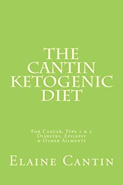 The Cantin Ketogenic Diet 9781477567593
