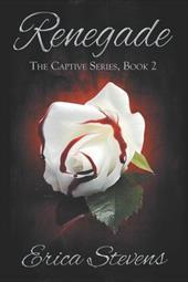 Renegade: Book 2 The Captive Series (Volume 2) 21132454