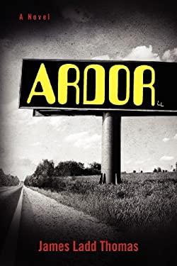 Ardor: A Novel