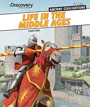 Life in the Middle Ages (Discovery Education: Ancient Civilizations) 9781477700556