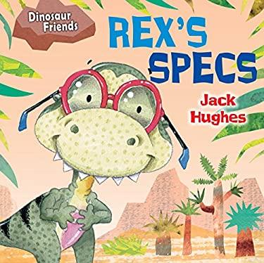 Rex's Specs (Dinosaur Friends)