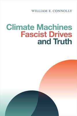 Climate Machines, Fascist Drives, and Truth