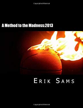 A Method to the Madness: 2013 9781478129769