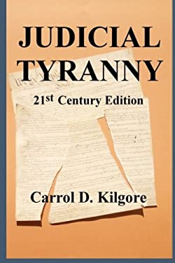 Judicial Tyranny: On the Integrity of the Federal Judiciary