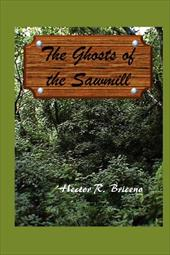 The Ghosts of the Sawmill 19313601