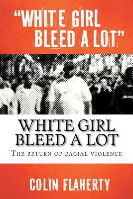 White Girl Bleed a Lot 9781478231646