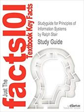 Studyguide for Principles of Information Systems by Ralph Stair, ISBN 9780324665284 20137331