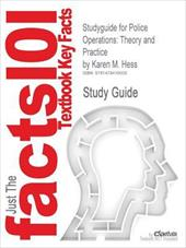 Studyguide for Police Operations: Theory and Practice by Karen M. Hess, ISBN 9781435488663 20761013