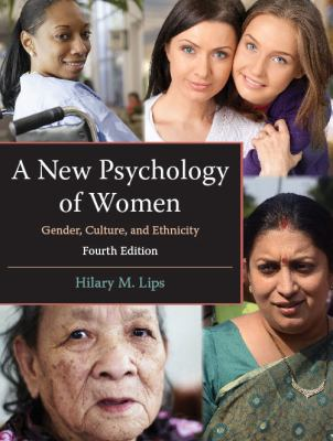 A New Psychology of Women: Gender, Culture, and Ethnicity, Fourth Edition - 4th Edition