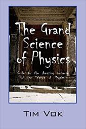The Grand Science of Physics: Guide to the Amazing Universe of the Science of Physics 20736628