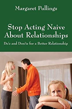 Stop Acting Naive About Relationships: Do's and Don'ts for a Better Relationship
