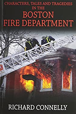 Characters, Tales and Tragedies in the Boston Fire Department
