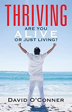 THRIVING: Are You Alive or Just Living?