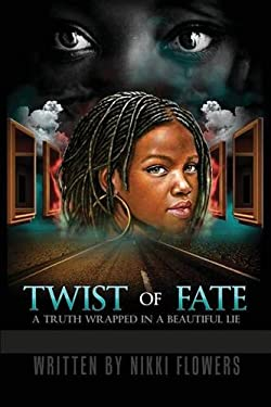 Twist of Fate: A Truth Wrapped In A Beautiful Lie