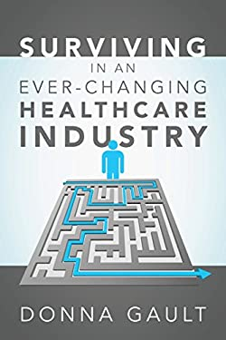Surviving in a Ever-Changing Healthcare Industry