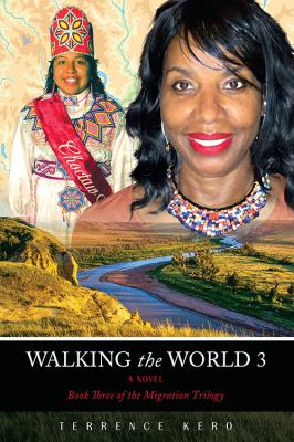 WALKING the WORLD 3: A Novel, Book Three of the Migration Trilogy