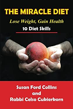 The Miracle Diet: Lose Weight, Gain Health... 10 Diet Skills