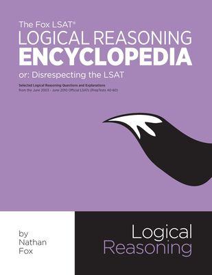 The Fox LSAT Logical Reasoning Encyclopedia: Disrespecting the LSAT