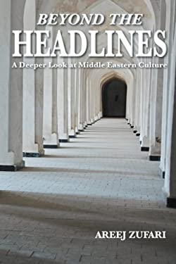 Beyond the Headlines: A Deeper Look at Middle Eastern Culture 9781479729562
