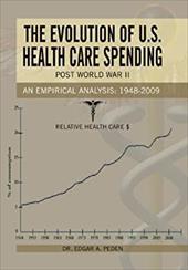 The Evolution of U.S. Health Care Spending Post World War II: An Empirical Analysis: 1948-2009 20379302