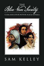 The Blue Vein Society: Class and Color within Black America: Class and Color within Black America 22122459