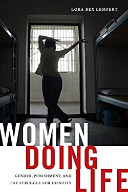 Women Doing Life : Gender, Punishment and the Struggle for Identity