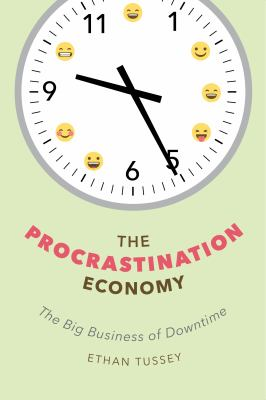 The Procrastination Economy: The Big Business of Downtime