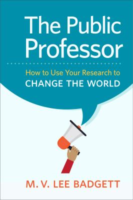 The Public Professor: How to Use Your Research to Change the World