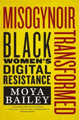Misogynoir Transformed: Black Women's Digital Resistance: 18 (Intersections)