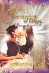 A Convention of Elders: A Dream Comes True 19497036