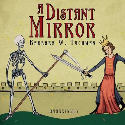 A Distant Mirror: The Calamitous 14th Century 9781470820169