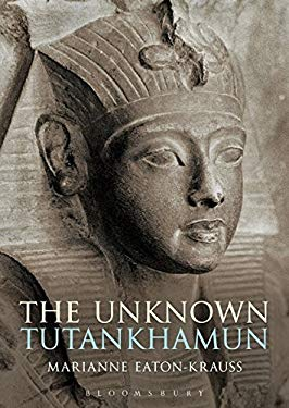 Unknown Tutankhamun : A Biography of the Unknown King