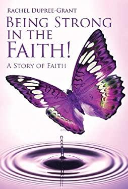 Being Strong in the Faith! a Story of Faith