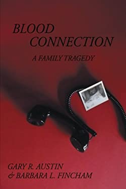 Blood Connection: A Family Tragedy 9781477217597