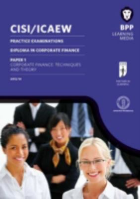 CISI/ICAEW Diploma in Corporate Finance Technique and Theory: Practice Exams 9781472706287