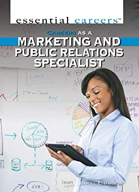 Careers As a Marketing and Public Relations Specialist (Essential Careers)