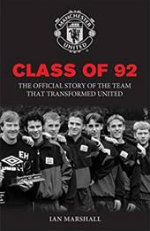 Class of 92: The Official Story of the Team That Transformed United 18306689