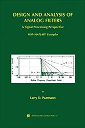 Design and Analysis of Analog Filters: A Signal Processing Perspective 21250651