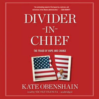 Divider-In-Chief: The Fraud of Hope and Change 9781470829810